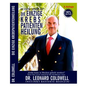 Die einzige Krebs Patienten Heilung - Buch Dr. Leonard Coldwell online kaufen