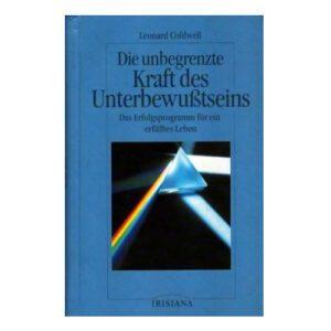 Die unbegrenzte Kraft des Unterbewusstseins - Buch von Dr. Leonard Coldwell online kaufen
