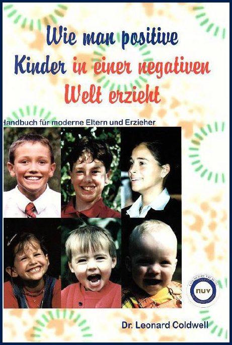 Wie man positive Kinder in einer negativen Welt erzieht. Buch von Dr. Leonard Coldwell